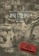 ESPN Films 30 For 30: June 17th, 1994 Movie