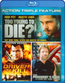 Driven To Kill / Too Young To Die? / The Presidents Man: A Line In The Sand (Triple Feature) Blu-ray