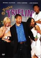 Youre Triflin Movie