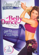 Dance Off The Inches: Belly Dance Movie