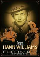 Hank Williams: Honky Tonk Blues Movie