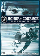 NHL Honor & Courage: Tough Guys Of The NHL Movie
