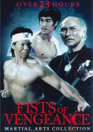 Fists Of Vengeance: Martial Arts Collection Movie