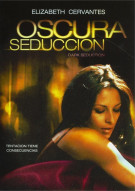 Oscura Seduccion (Dark Seduction) Movie