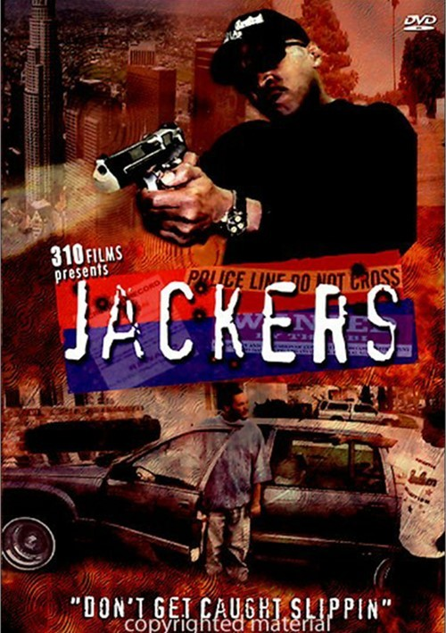 Jackers:  Dont Get Caught Slippin Movie
