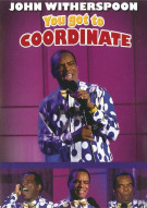 John Witherspoon: You Got To Coordinate Movie