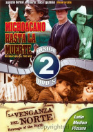 Michoacano Hasta La Muerte (Michoacano All The Way) / La Venganza Del Norte (Revenge Of The North) (Double Feature) Movie