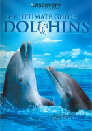 Ultimate Guide: Dolphins, The Movie