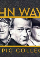 John Wayne: The Epic Collection Movie