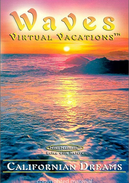 Waves: Virtual Vacations - California Dreams Movie