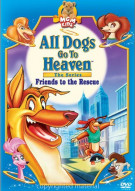 All Dogs Go To Heaven: The Series - Friends To The Rescue Movie