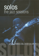 Solos: The Jazz Sessions - James Blood Ulmer Movie