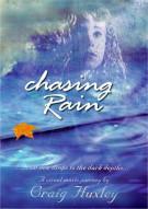 Chasing Rain: Craig Huxley Movie