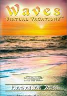 Waves: Virtual Vacations - Hawaiian Zen Movie