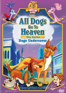 All Dogs Go To Heaven: The Series - Dogs Undercover Movie