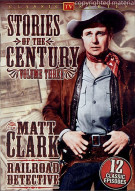 Matt Clark Railroad Detective: Stories Of The Century - Volume 3 Movie