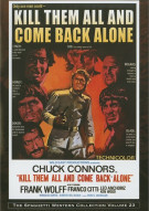 Kill Them All And Come Back Alone Movie