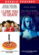 I Love You To Death / To Die For (Double Feature) Movie
