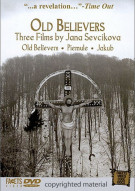 Old Believers: Three Films By Jana Sevcikova Movie