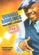 Donnell Rawlings: From Ashy To Classy - Live And Uncut Movie