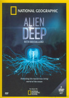 National Geographic: Alien Deep With Bob Ballard Movie