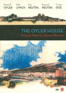 Oyler House, The: Richard Neutras Desert Retreat Movie