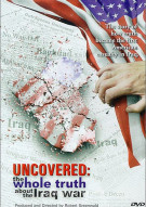 Uncovered: The Whole Truth About The Iraq War Movie