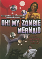 Oh! My Zombie Mermaid Movie