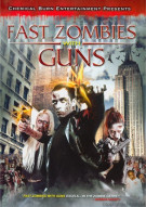 Fast Zombies With Guns Movie
