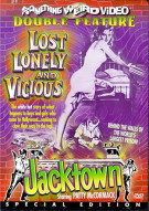 Lost, Lonely And Vicious/ Jacktown Movie
