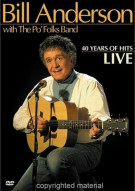Bill Anderson With The Po Folks Band: 40 Years Of Hits - Live Movie