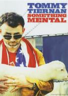 Tommy Tiernan: Something Mental Movie