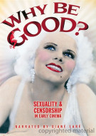 Why Be Good?: Sexuality & Censorship In Early Cinema Movie