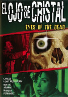 El Ojo De Cristal (Eyes Of The Dead) Movie