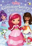 Strawberry Shortcake: Glimmerberry Ball Movie Movie