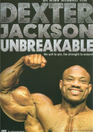 Dexter Jackson: Unbreakable Bodybuilding Movie