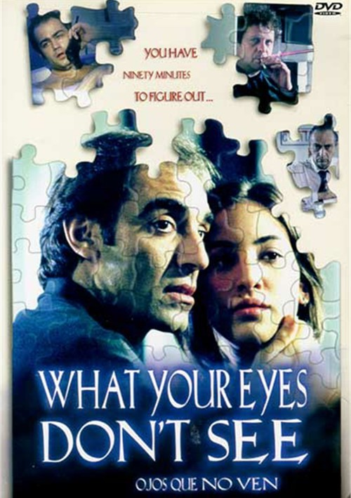 What Your Eyes Dont See Movie