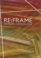 Re:Frame: Scanning Time / Documenting Change Movie
