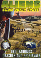 Aliens From Outer Space: UFO Landings, Crashes And Retrievals Movie