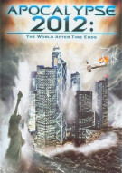 Apocalypse 2012: The World After Time Ends Movie