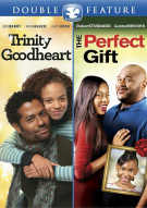 Trinity Goodheart / The Perfect Gift (Double Feature) Movie