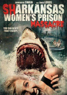 Sharkansas Womens Prison Massacre Movie