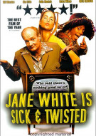 Jane White Is Sick & Twisted Movie