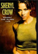 Sheryl Crow: Rockin the Globe Live (DTS) Movie
