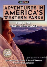 Adventures in Americas Western Parks: Fire and Ice - Hawaii and Alaska Movie
