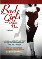 Bad Girls Of Film Noir: Volume 1 Movie