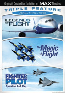IMAX: Legends Of Flight / Magic Of Flight / Fighter Pilot (Aerial Thrill Rides Triple Feature) Movie