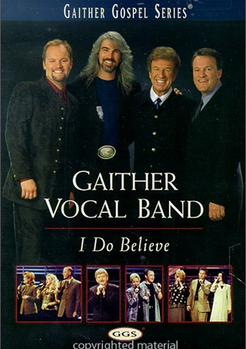 Gaither Vocal Band: I Do Believe Movie