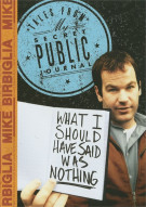 Mike Birbiglia: What I Should Have Said Was Nothing - Tales From My Secret Public Journal Movie