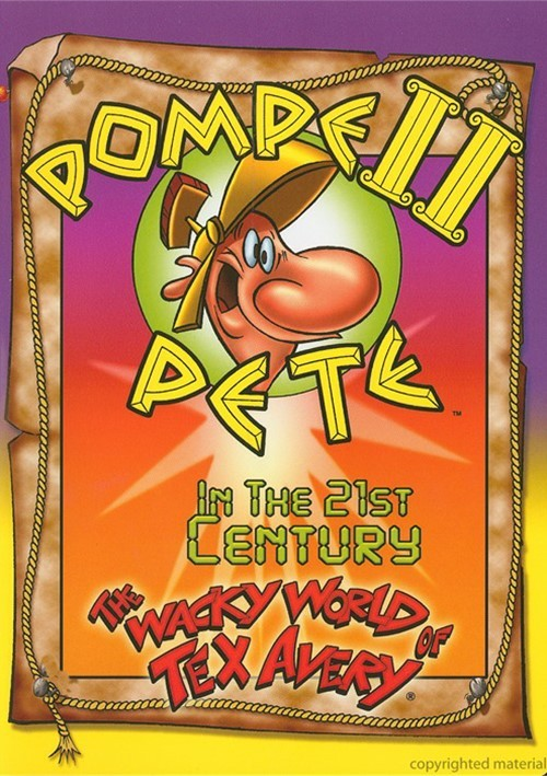 Wacky World Of Tex Avery, The: Pompei Pete In The 21st Century Movie